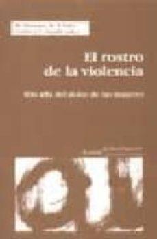 el rostro de la violencia: mas alla del dolor de las mujeres-9788474265705