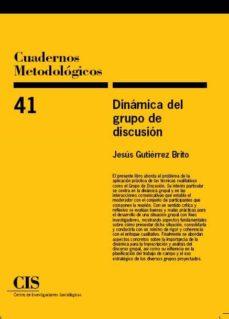 cuadernos metodologicos nº 41: dinamica del grupo de discusion-jesus gutierrez brito-9788474764505
