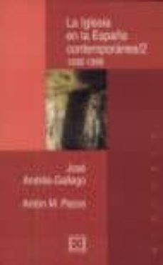 la iglesia en la españa contemporanea, 2-jose andres-gallego-anton pazos-9788474905205