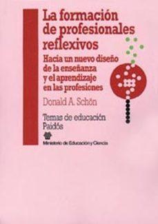 Garumclubgourmet.es La Formacion De Profesionales Reflexivos: Hacia Un Nuevo Diseño D E La Enseñanza Y El Aprendizaje En Las Profesiones (2ª Ed.) Image