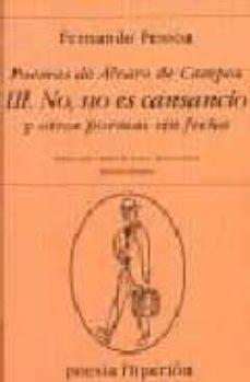 Bressoamisuradi.it Poemas De Alvaro De Campos : No, No Es Cansancio Y Otros Poemas S In Fecha (Ed. Bilingüe) Image