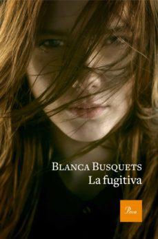 la fugitiva (ebook)-blanca busquets-9788475887005