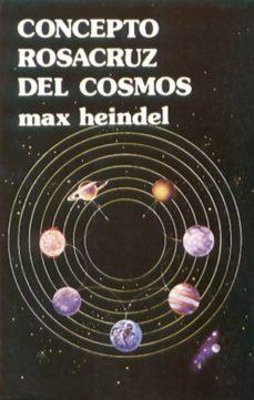 Padella.mx El Concepto Rosacruz Del Cosmos: O Ciencia Oculta Cristiana (2ª E ) Image