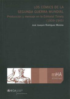 los comics de la segunda guerra mundial: produccion y mensaje en la editorial timely (1939-1945)-jose joaquin rodriguez moreno-9788477864905