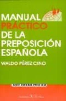 manual practico de la preposicion española-waldo perez cino-9788479621605