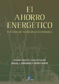 Descargar EL AHORRO ENERGETICO: ESTUDIOS DE VIABILIDAD ECONOMICA gratis pdf - leer online