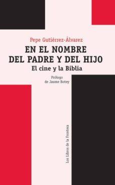 en el nombre del padre y del hijo (ebook)-pepe gutiérrez-álvarez-9788482551005