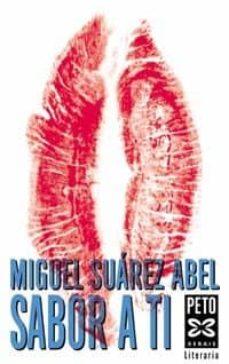 Descargar ebooks gratuitos para itunes SABOR A TI PDF MOBI 9788483023105 de MIGUEL SUAREZ ABEL (Spanish Edition)