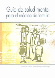Descarga de ebook GUIA DE SALUD MENTAL PARA EL MEDICO DE FAMILIA (Literatura española)