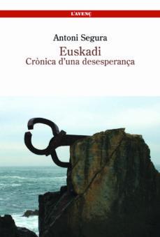 euskadi: cronica d una desesperança-antoni segura-9788488839305