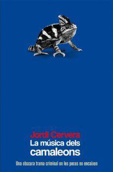 Los libros más vendidos descarga de pdf LA MUSICA DELS CAMALEONS de JORDI CERVERA