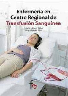 E libro pdf descarga gratis ENFERMERIA EN CENTRO REGIONAL DE TRANSFUSION SANGUINEA in Spanish 9788490513705 de