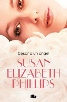 Descargas gratuitas de archivos de libros electrónicos BESAR A UN ANGEL PDF CHM 9788490705605 de SUSAN ELIZABETH PHILLIPS