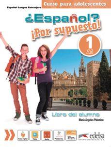 Descarga gratuita de eBookStore: ¿ESPAÑOL? ¡POR SUPUESTO! 1 / A1 de MARIA ANGELES PALOMINO 9788490812105 PDB PDF