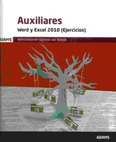 auxiliares. word y excel 2010 (ejercicios). admnistracion general del estado-9788490849705