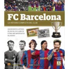 fc barcelona: la historia completa de un club-9788491030805