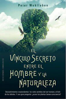 el vinculo secreto entre el hombre y la naturaleza-peter wohlleben-9788491116905
