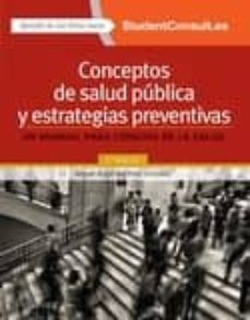 Leer libros en línea descargar CONCEPTOS DE SALUD PÚBLICA Y ESTRATEGIAS PREVENTIVAS (2ª ED.)