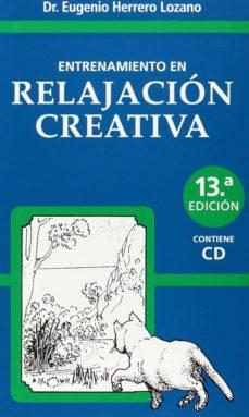 entrenamiento en relajacion creativa (13ª ed.)-eugenio herrero lozano-9788492214105