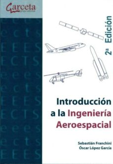 Ebook para descargar ipod touch INTRODUCCION A LA INGENIERIA AEROESPACIAL (Spanish Edition) 9788492812905  de SEBASTIAN FRANCHINI, OSCAR LOPEZ GARCIA