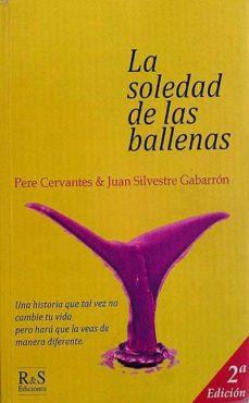 LA SOLEDAD DE LAS BALLENAS - JUAN SILVESTRE GABARRÓN, PERE CERVANTES | Triangledh.org
