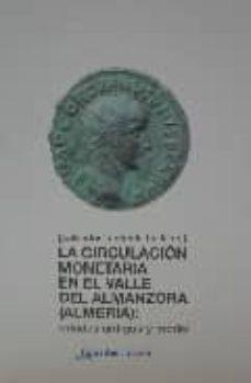 la circulacion monetaria en el valle del almanzora (almeria): eda des antigua y media-salvador fontenla ballesta-9788493559205