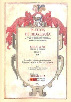 Inmaswan.es Pleitos De Hidalguia Que Se Conservan En El Archivo De La Real Ch Ancilleria De Valladolid Siglo Xvii Reinado De Felipe Iv (Vol. 2) Image