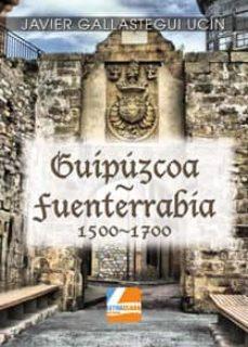 guipuzcoa- fuenterrabia (1500-1700)-javier gallastegui ucin-9788494282805