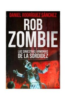 Eldeportedealbacete.es Rob Zombie. Las Siniestras Armonias De La Sordidez Image