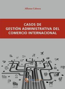casos de gestion administrativa del comercio internacional-alfonso cabrera canovas-9788494477805