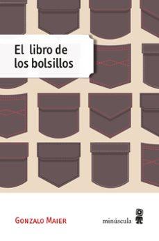 Descargar libro electronico kostenlos pdf EL LIBRO DE LOS BOLSILLOS 9788494534805 de GONZALO MAIER ePub in Spanish