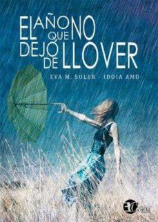 el año que no dejo de llover-eva m. soler-idoia amo-9788494544705