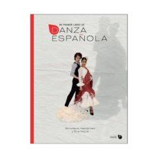 Descargar MI PRIMER LIBRO DE DANZA ESPAÃ'OLA gratis pdf - leer online