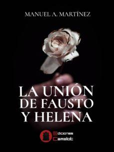 LA UNION DE FAUSTO Y HELENA - MANUEL A. MARTINEZ | Triangledh.org