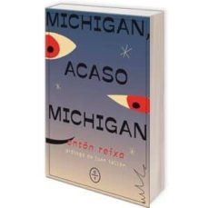 michigan, acaso michigan-anton reixa-9788494913105