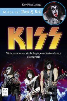 kiss: vida, canciones, simbologia, conciertos clave y discografia-eloy perez ladaga-9788494928505