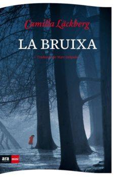 Descargar libros en español LA BRUIXA 9788494980305 de CAMILLA LACKBERG