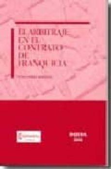 EL ARBITRAJE EN EL CONTRATO DE FRANQUICIA - ROSA PEREZ MARTELL | Triangledh.org