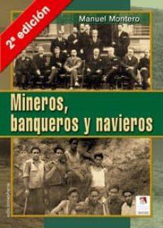 mineros, banqueros y navieros (2ª ed.)-manuel montero-9788496009905