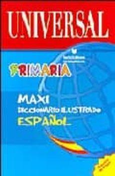 Lofficielhommes.es Diccionario Primaria Maxi Ilustrado Español Image