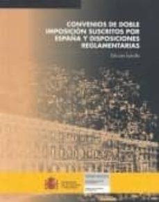 CONVENIOS DE DOBLE IMPOSICION SUSCRITOS POR ESPAÑA Y DISPOSICIONE S REGLAMENTARIAS - VV.AA. | Adahalicante.org
