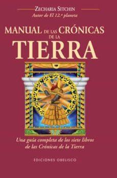 manual de las cronicas de la tierra: una guia completa de los sie te libros de las cronicas de la tierra-zecharia sitchin-9788497777605