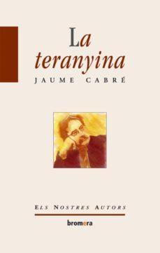 Descargar libros de texto para ipad gratis LA TERANYINA PDB 9788498240405 (Literatura española) de JAUME CABRE