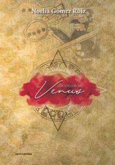 Libros en inglés audio descarga gratuita LOS CICLOS DE VENUS 9788499466705 PDB PDF CHM in Spanish de NOELIA GOMEZ RUIZ