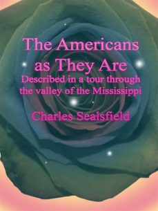 the americans as they are: described in a tour through the valley of the mississippi (ebook)-charles sealsfield-9788826098005