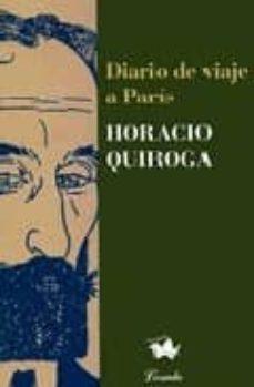 Audio gratis para descargas de libros. DIARIO DE VIAJE A PARIS de HORACIO QUIROGA iBook 9789500378505