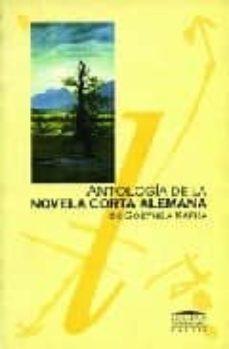 ANTOLOGIA DE LA NOVELA CORTA ALEMANA DE GOETHE A KAFKA - VV.AA. | Triangledh.org
