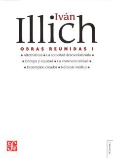 obras reunidas (vol. i)-ivan illich-9789681675905