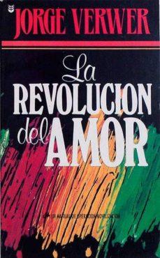 LA REVOLUCIÓN DEL AMOR - GEORGE, VERWER | Triangledh.org