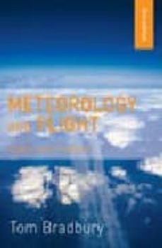Descargar METEOROLOGY AND FLIGHT: A PILOT S GUIDE TO WEATHER gratis pdf - leer online